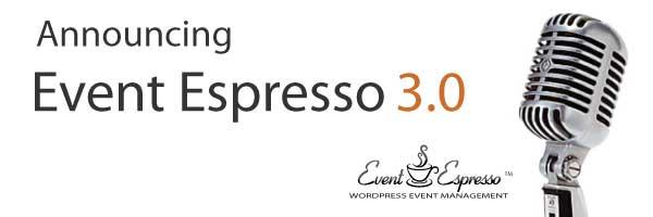 Announcing Event Espresso 3.0