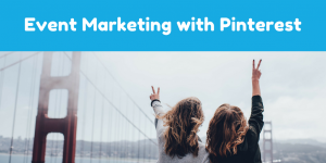 Event Marketing with Pinterest (1)