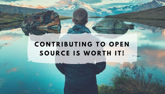 Contributing to open source is worth it!