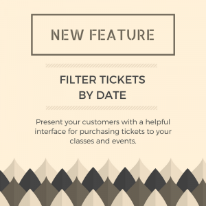 New Feature- Filter tickets by date