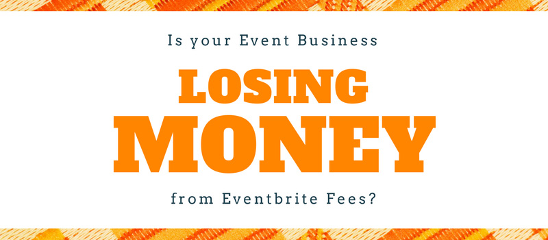 Losing Money from Eventbrite Fees?