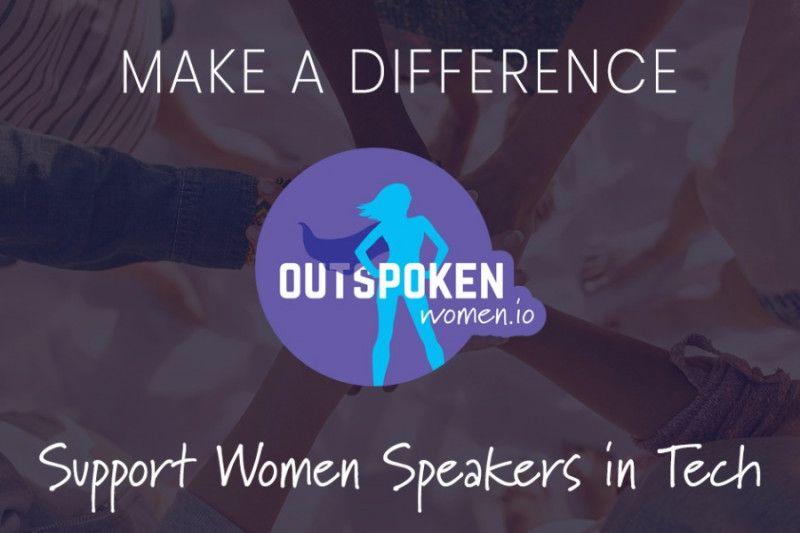 Outspoken Women - Support Women Speakers in Tech